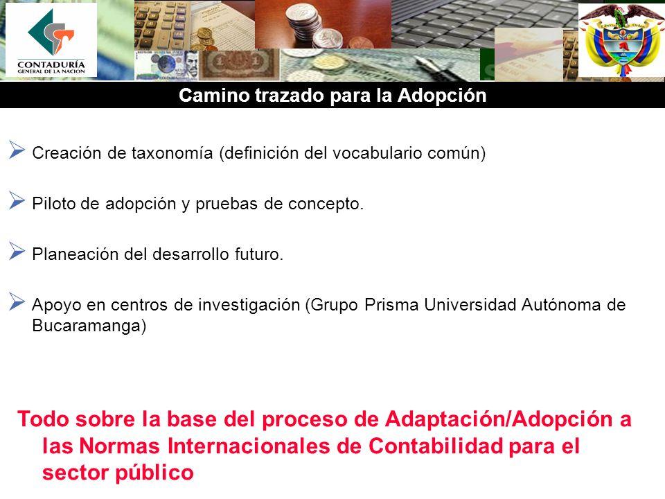 Camino trazado para la Adopción Creación de taxonomía (definición del vocabulario común) Piloto de adopción y pruebas de concepto. Planeación del desa