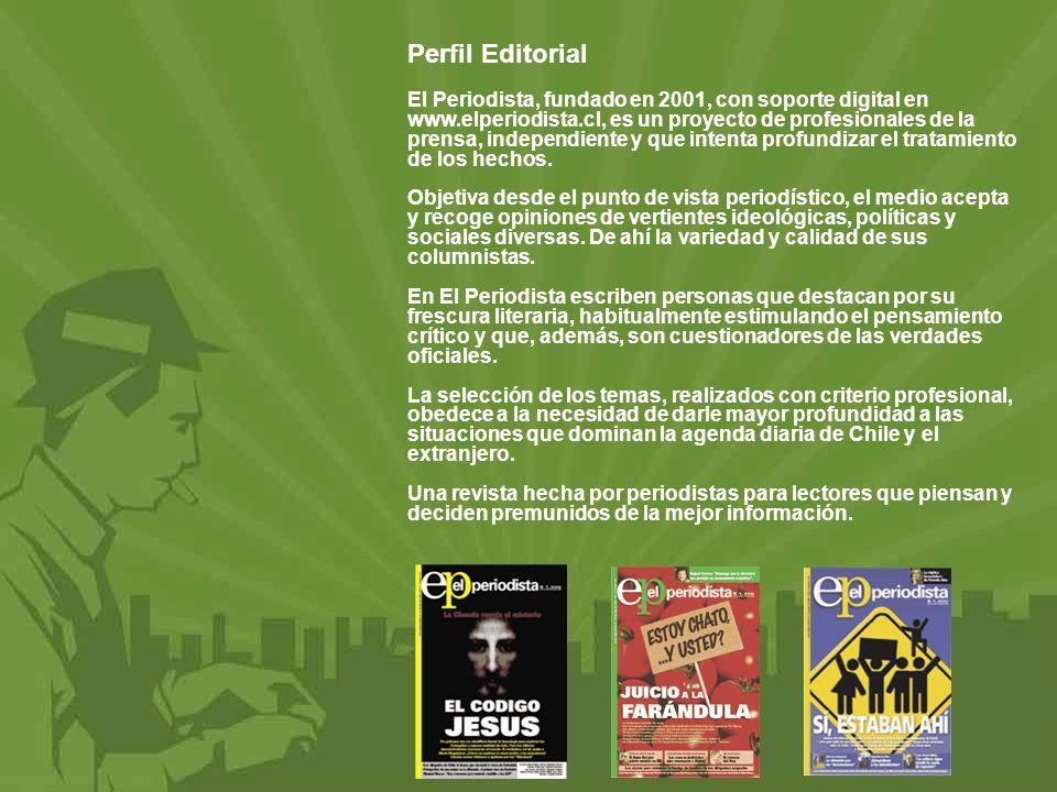 Perfil Editorial El Periodista, fundado en 2001, con soporte digital en www.elperiodista.cl, es un proyecto de profesionales de la prensa, independiente y que intenta profundizar el tratamiento de los hechos.