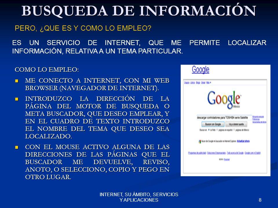 8 INTERNET, SU ÁMBITO, SERVICIOS Y APLICACIONES BUSQUEDA DE INFORMACIÓN COMO LO EMPLEO: ME CONECTO A INTERNET, CON MI WEB BROWSER (NAVEGADOR DE INTERNET).