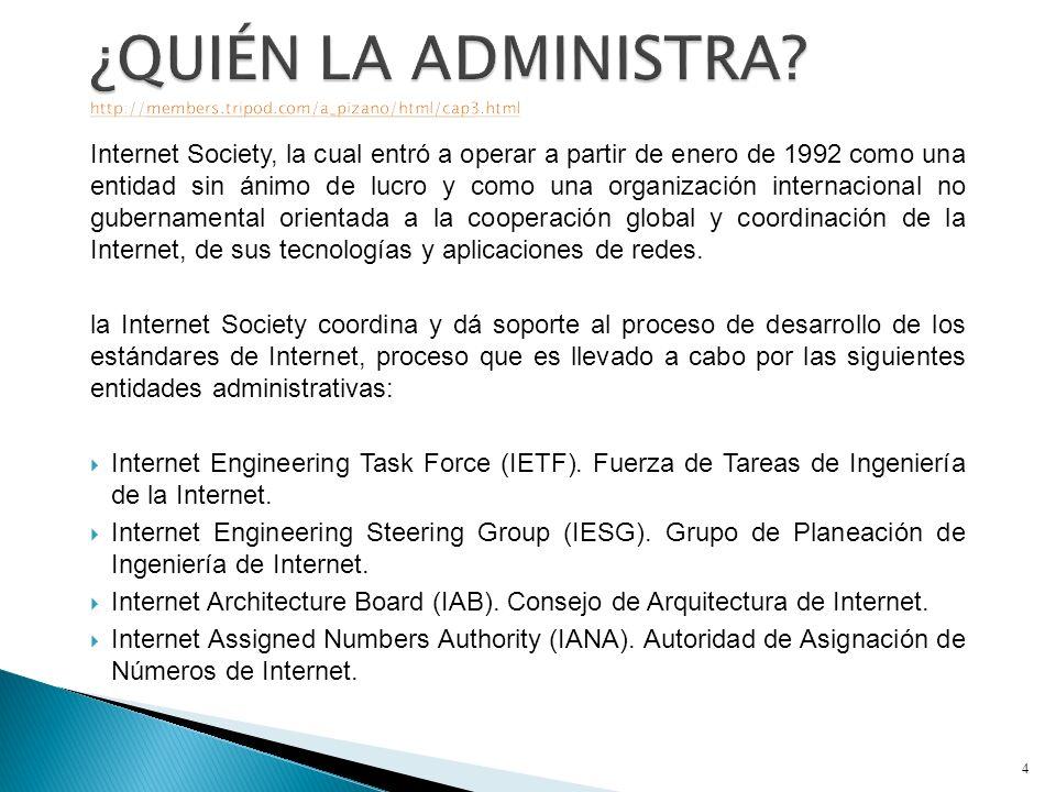 Internet Society, la cual entró a operar a partir de enero de 1992 como una entidad sin ánimo de lucro y como una organización internacional no gubernamental orientada a la cooperación global y coordinación de la Internet, de sus tecnologías y aplicaciones de redes.