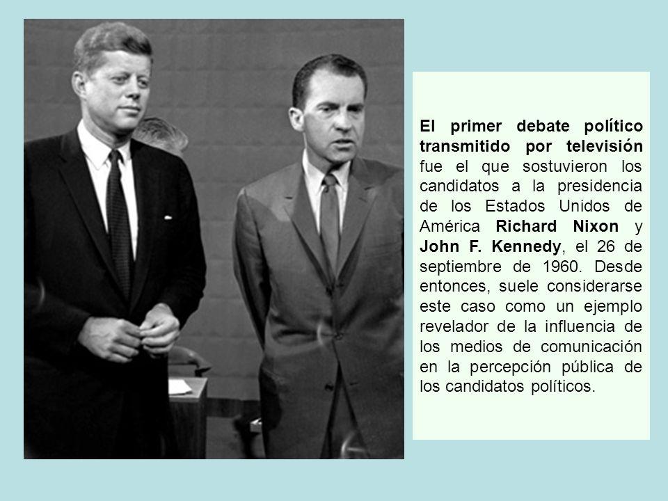 El primer debate político transmitido por televisión fue el que sostuvieron los candidatos a la presidencia de los Estados Unidos de América Richard N