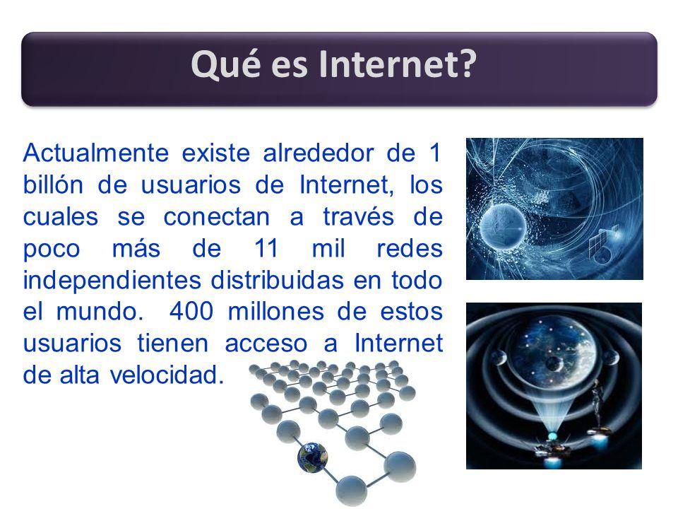 Actualmente existe alrededor de 1 billón de usuarios de Internet, los cuales se conectan a través de poco más de 11 mil redes independientes distribui