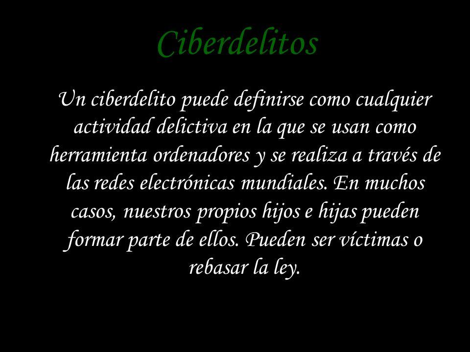 Ciberdelitos Un ciberdelito puede definirse como cualquier actividad delictiva en la que se usan como herramienta ordenadores y se realiza a través de las redes electrónicas mundiales.