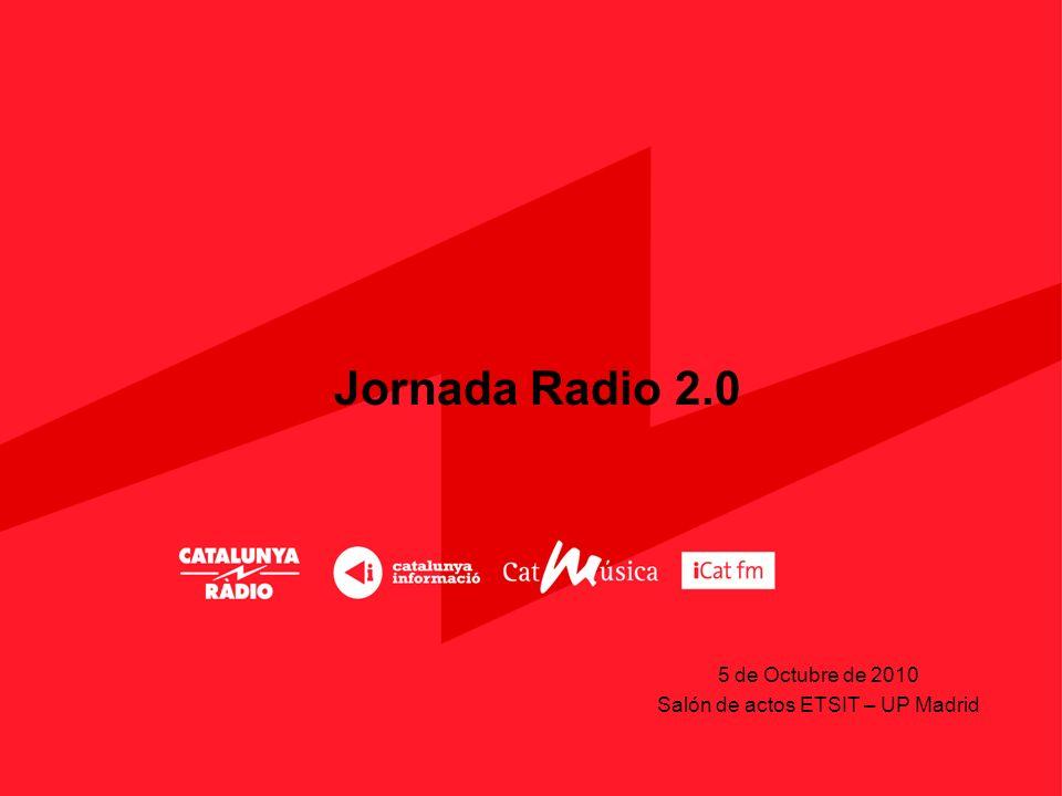 Jornada Radio 2.0 5 de Octubre de 2010 Salón de actos ETSIT – UP Madrid