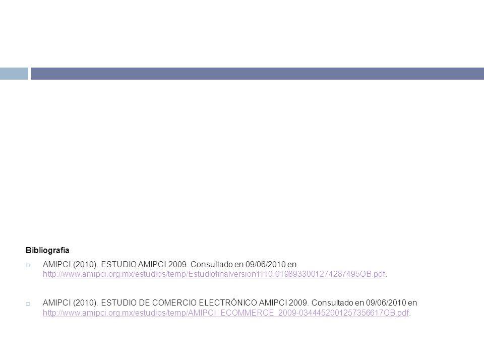 Bibliografía AMIPCI (2010). ESTUDIO AMIPCI 2009.