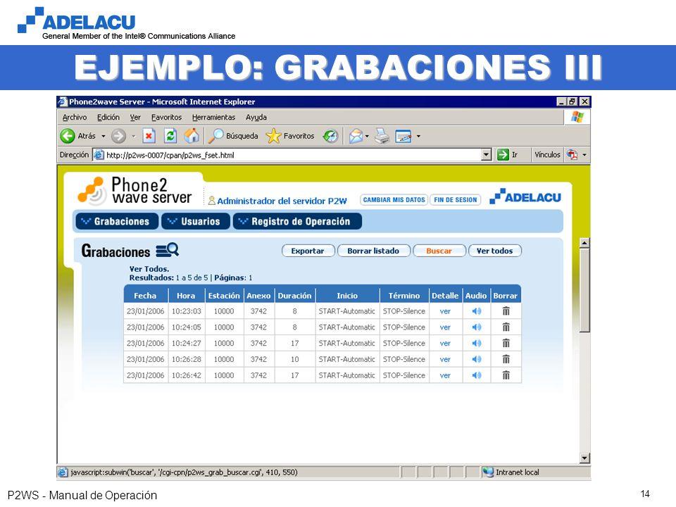 www.adelacu.com P2WS - Manual de Operación 14 EJEMPLO: GRABACIONES III