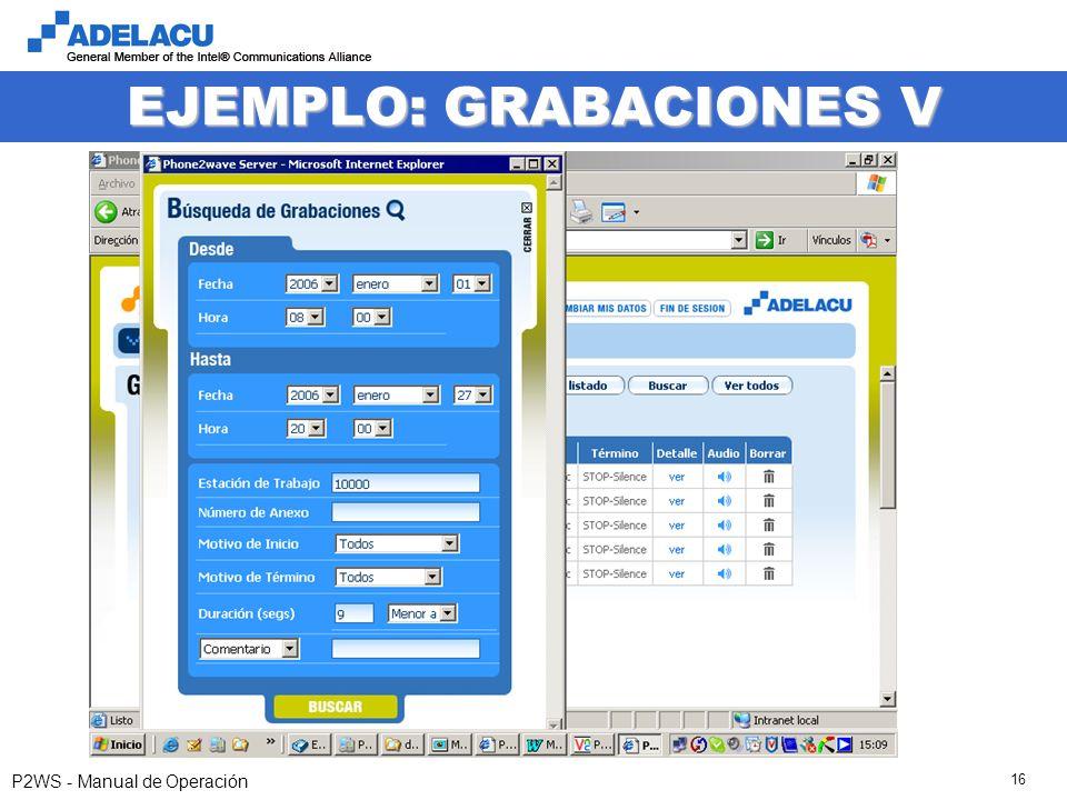 www.adelacu.com P2WS - Manual de Operación 16 EJEMPLO: GRABACIONES V