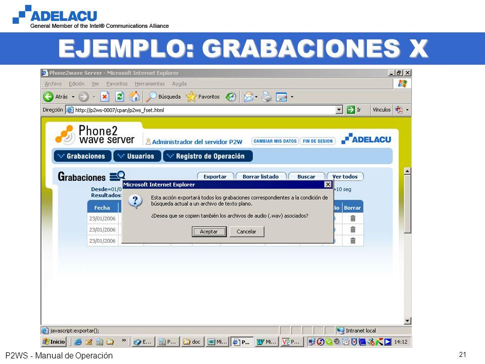 www.adelacu.com P2WS - Manual de Operación 21 EJEMPLO: GRABACIONES X
