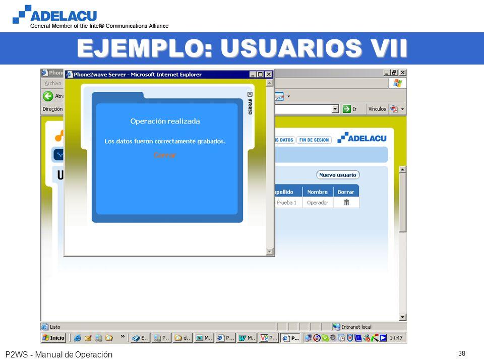 www.adelacu.com P2WS - Manual de Operación 38 EJEMPLO: USUARIOS VII