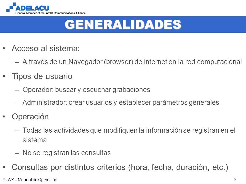 www.adelacu.com P2WS - Manual de Operación 5 GENERALIDADES Acceso al sistema: –A través de un Navegador (browser) de internet en la red computacional