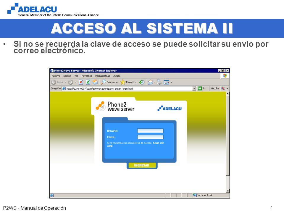 www.adelacu.com P2WS - Manual de Operación 7 ACCESO AL SISTEMA II Si no se recuerda la clave de acceso se puede solicitar su envío por correo electrón