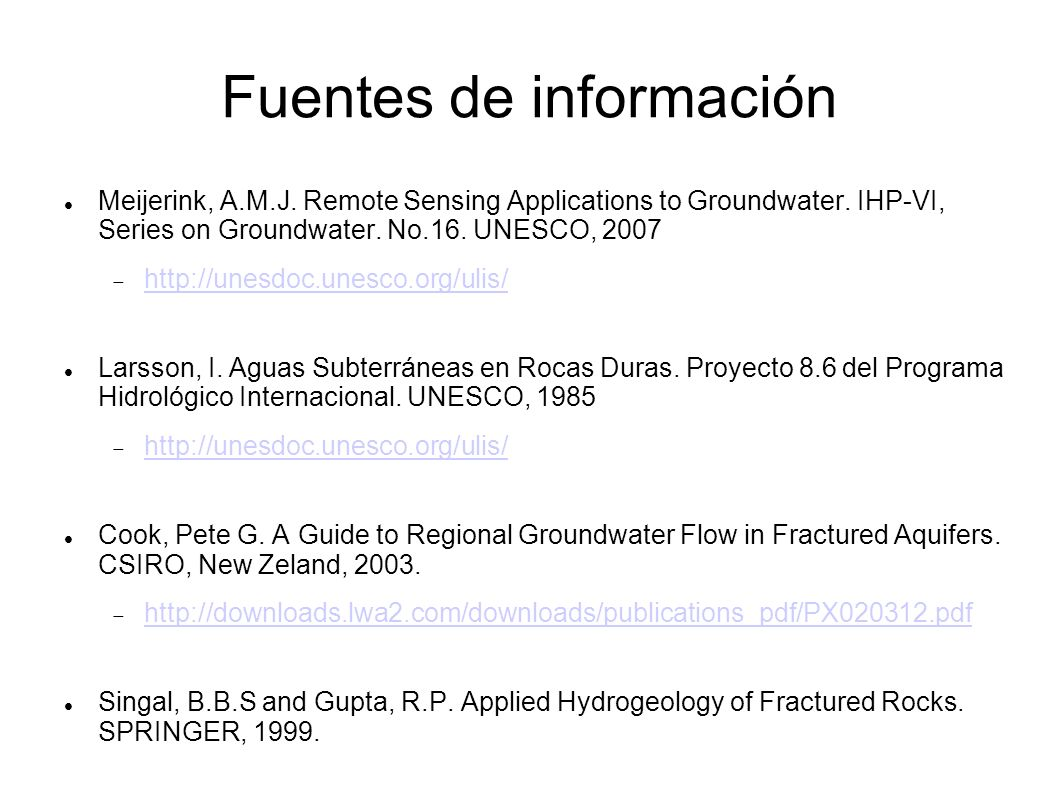 Fuentes de información Meijerink, A.M.J. Remote Sensing Applications to Groundwater.