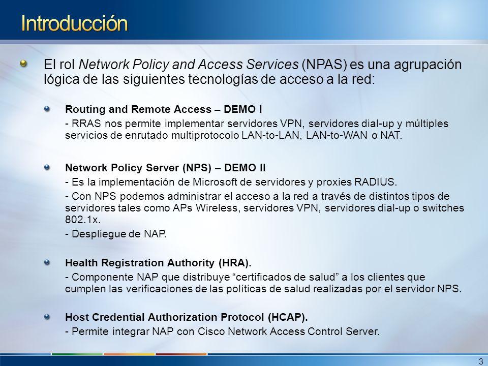 El rol Network Policy and Access Services (NPAS) es una agrupación lógica de las siguientes tecnologías de acceso a la red: Routing and Remote Access