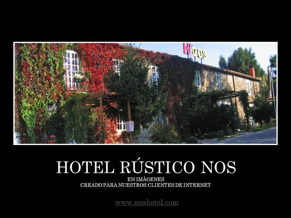 HOTEL RÚSTICO NOS EN IMÁGENES CREADO PARA NUESTROS CLIENTES DE INTERNET www.noshotel.com