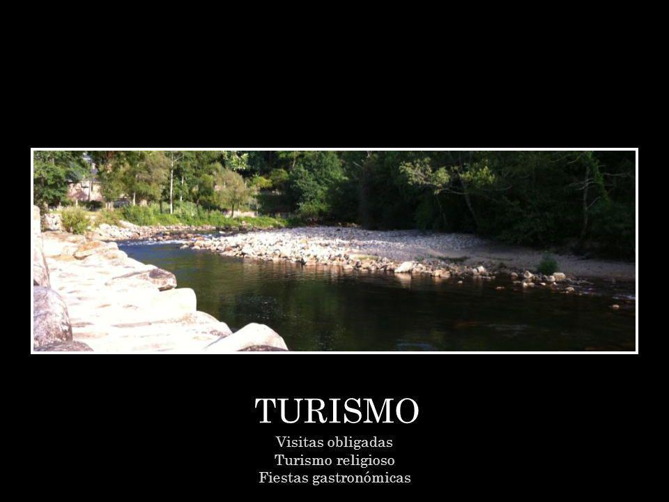 TURISMO Visitas obligadas Turismo religioso Fiestas gastronómicas