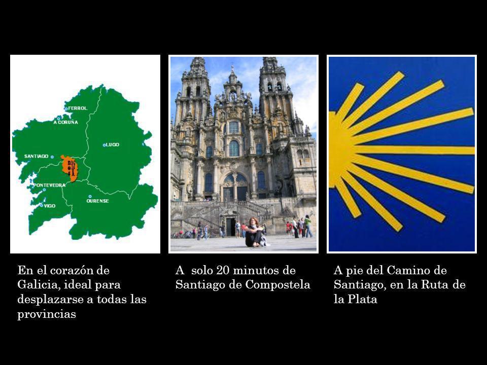 En el corazón de Galicia, ideal para desplazarse a todas las provincias A solo 20 minutos de Santiago de Compostela A pie del Camino de Santiago, en la Ruta de la Plata