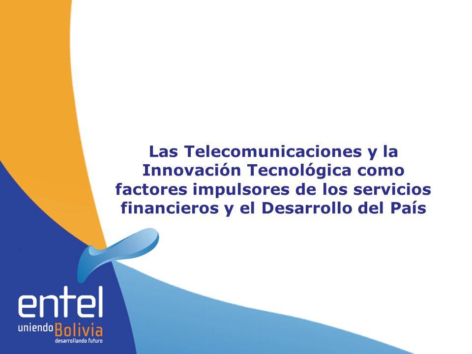 Las Telecomunicaciones y la Innovación Tecnológica como factores impulsores de los servicios financieros y el Desarrollo del País