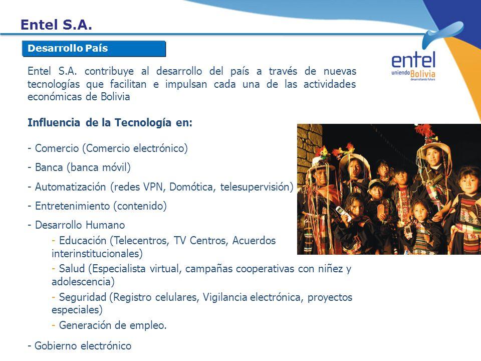 Entel S.A. contribuye al desarrollo del país a través de nuevas tecnologías que facilitan e impulsan cada una de las actividades económicas de Bolivia