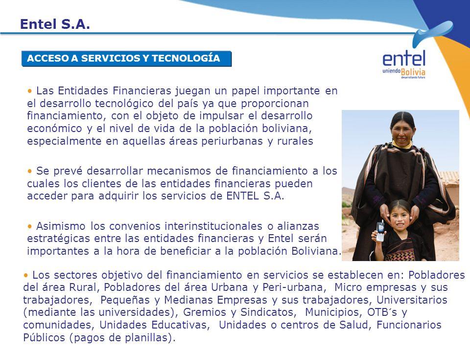 Las Entidades Financieras juegan un papel importante en el desarrollo tecnológico del país ya que proporcionan financiamiento, con el objeto de impuls