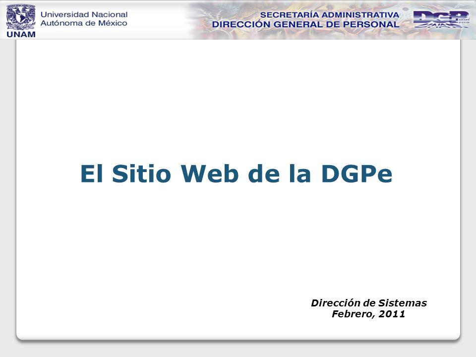 El Sitio Web de la DGPe Dirección de Sistemas Febrero, 2011
