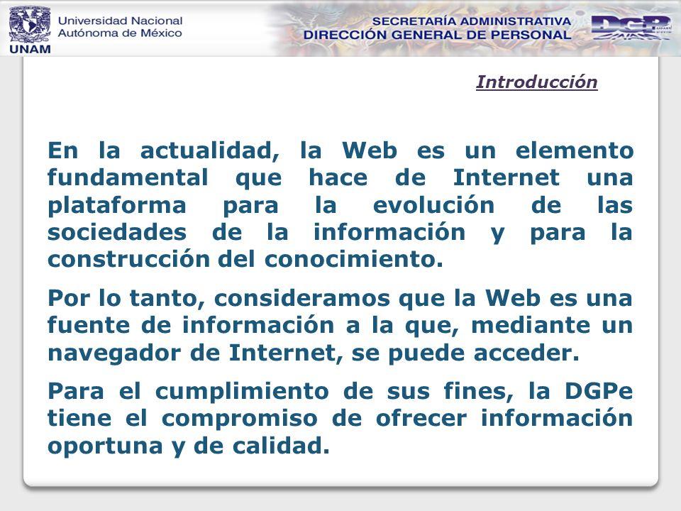 En la actualidad, la Web es un elemento fundamental que hace de Internet una plataforma para la evolución de las sociedades de la información y para la construcción del conocimiento.
