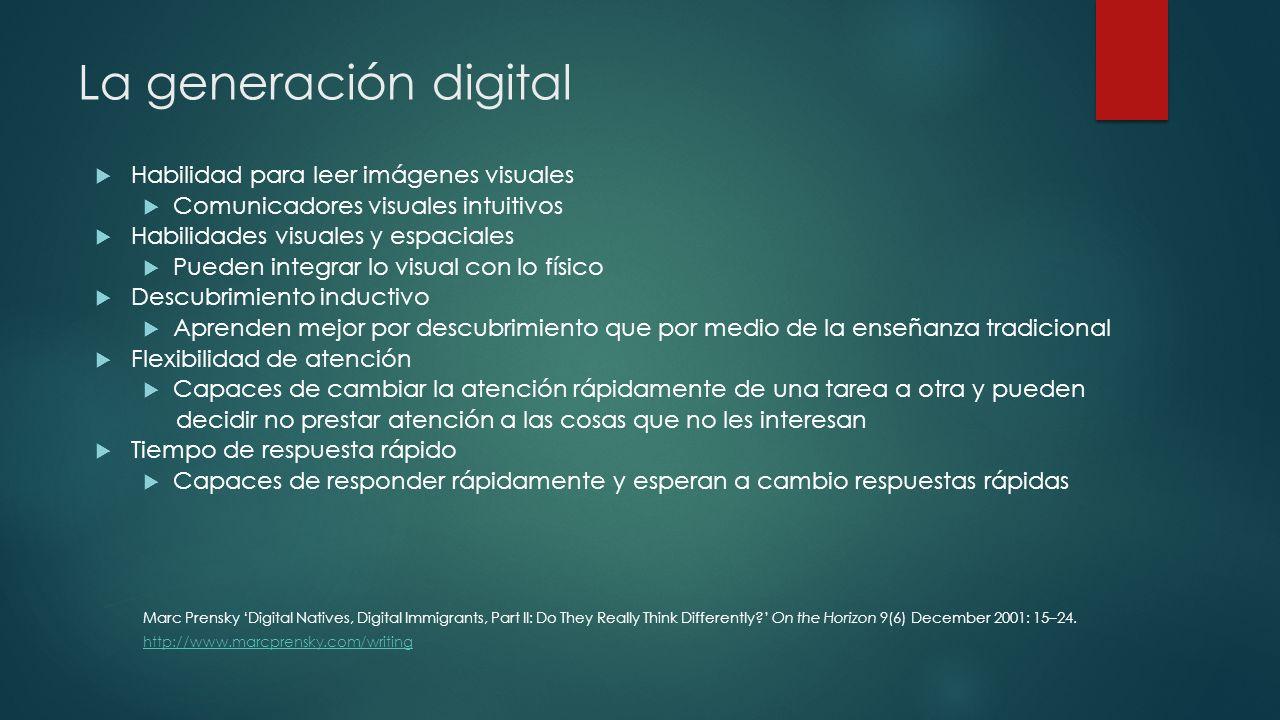 La generación digital Habilidad para leer imágenes visuales Comunicadores visuales intuitivos Habilidades visuales y espaciales Pueden integrar lo vis