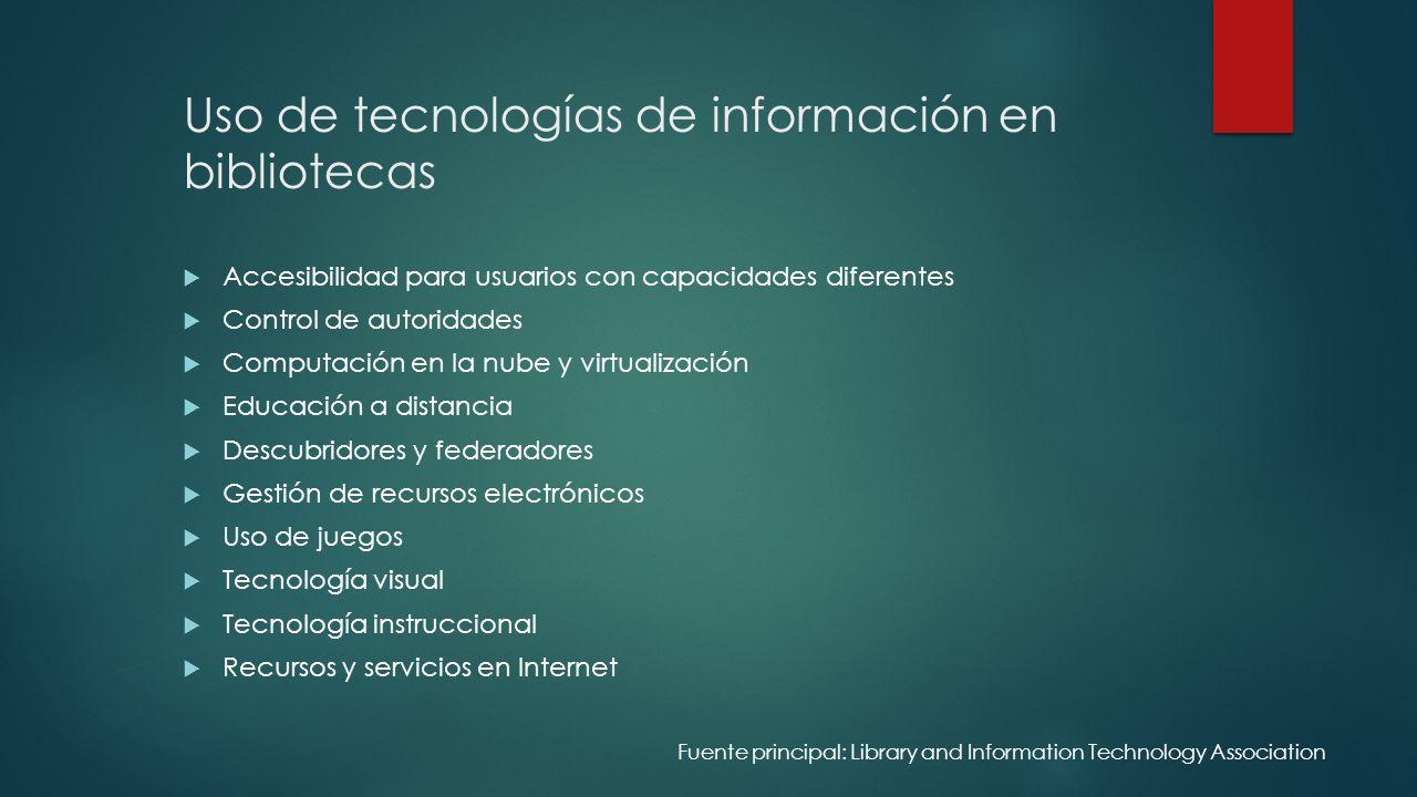 Uso de tecnologías de información en bibliotecas Accesibilidad para usuarios con capacidades diferentes Control de autoridades Computación en la nube