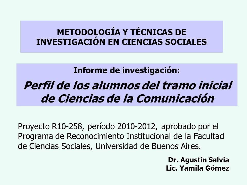 Informe de investigación: Perfil de los alumnos del tramo inicial de Ciencias de la Comunicación Proyecto R10-258, período 2010-2012, aprobado por el