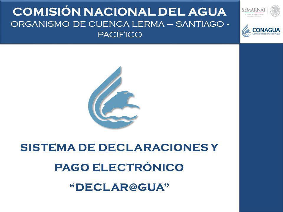 COMISIÓN NACIONAL DEL AGUA ORGANISMO DE CUENCA LERMA – SANTIAGO - PACÍFICO COMISIÓN NACIONAL DEL AGUA ORGANISMO DE CUENCA LERMA – SANTIAGO - PACÍFICO