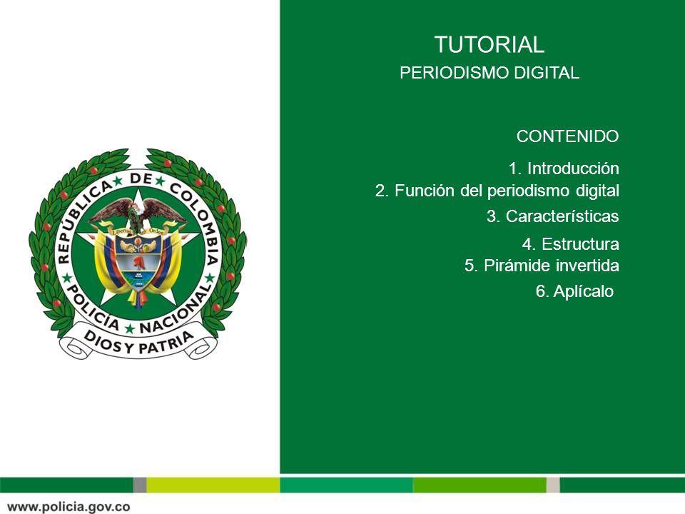 TUTORIAL PERIODISMO DIGITAL CONTENIDO 1. Introducción 2.