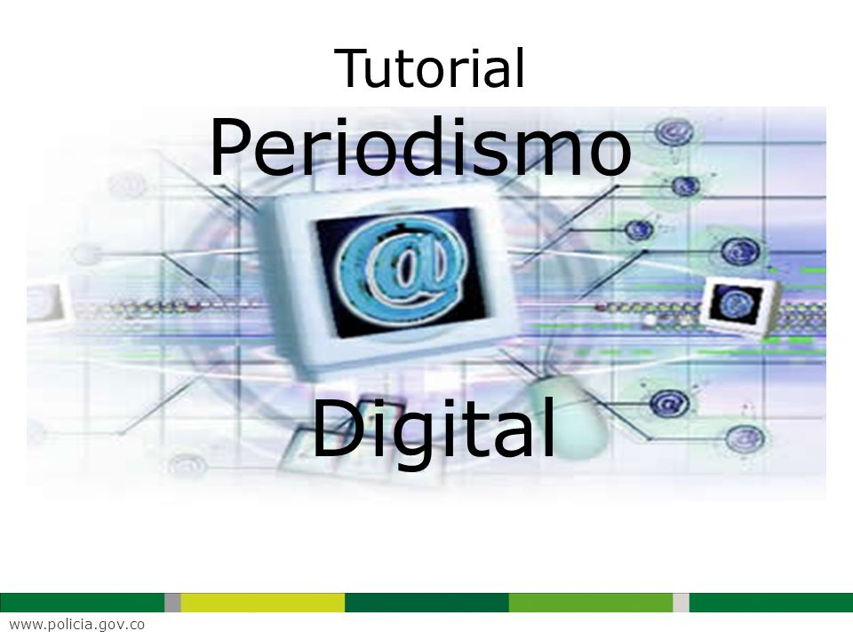Tutorial Periodismo Digital www.policia.gov.co
