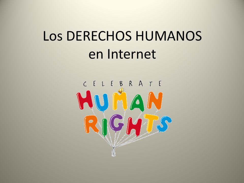 Los DERECHOS HUMANOS en Internet