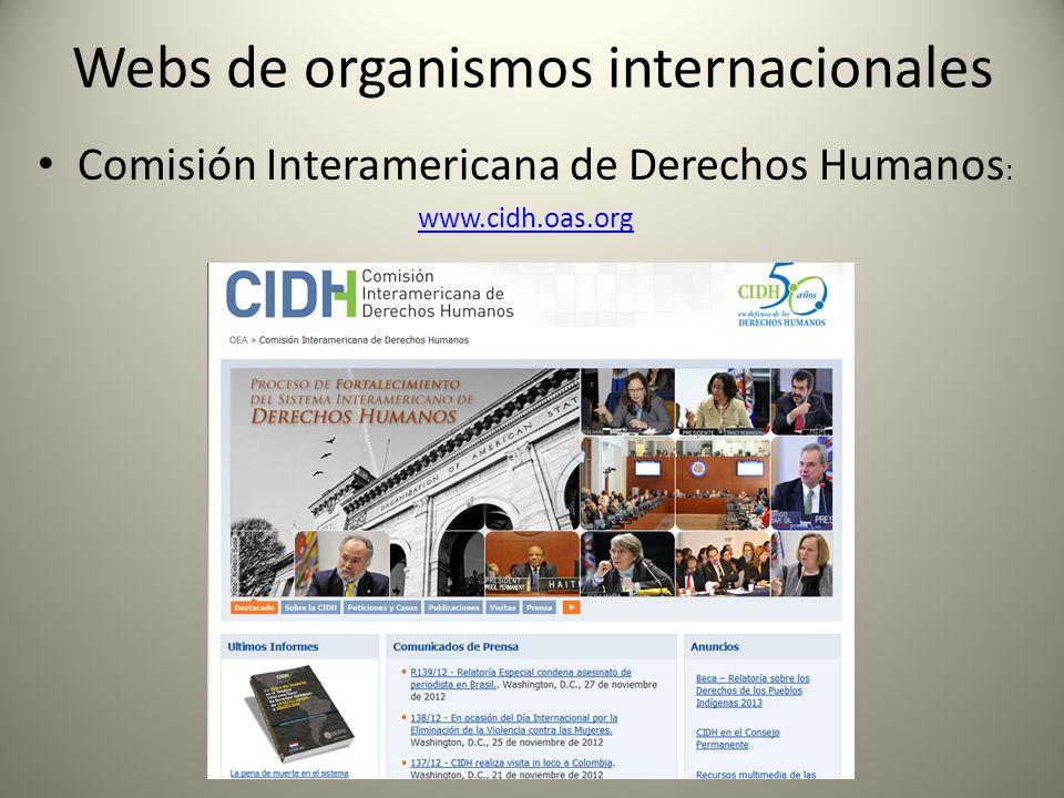Webs de organismos internacionales Comisión Interamericana de Derechos Humanos : www.cidh.oas.org