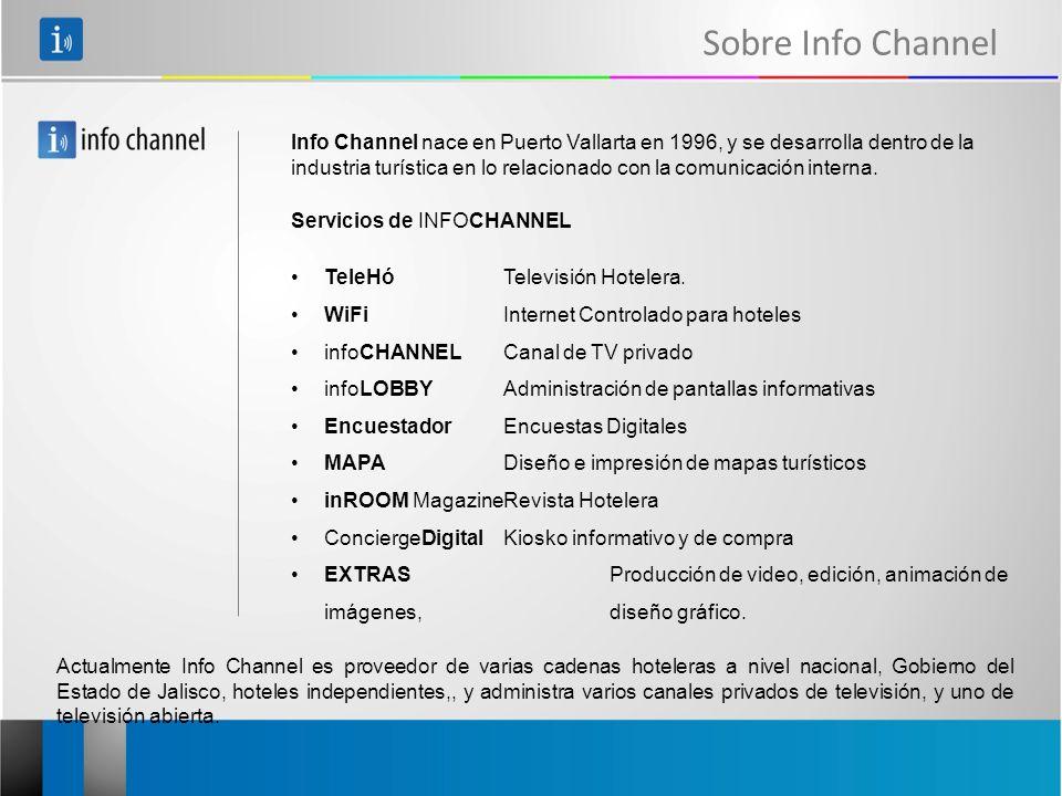Info Channel nace en Puerto Vallarta en 1996, y se desarrolla dentro de la industria turística en lo relacionado con la comunicación interna. Servicio