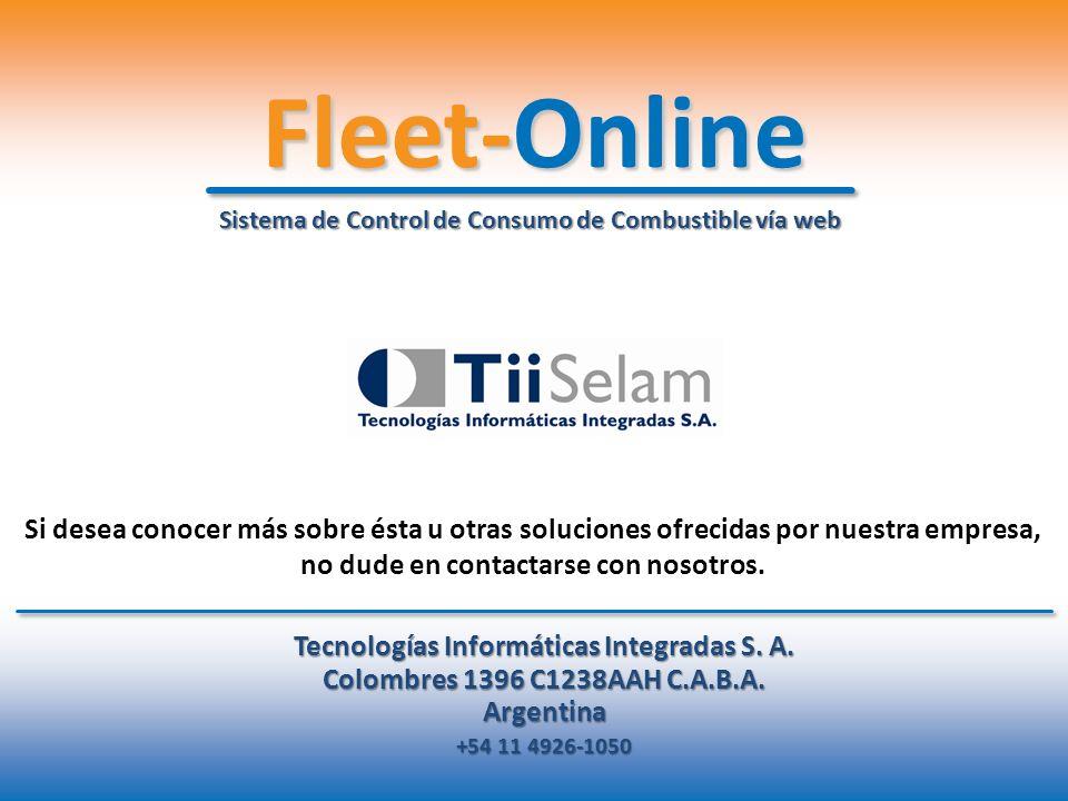 Fleet-Online Tecnologías Informáticas Integradas S. A. Colombres 1396 C1238AAH C.A.B.A. Argentina +54 11 4926-1050 Sistema de Control de Consumo de Co