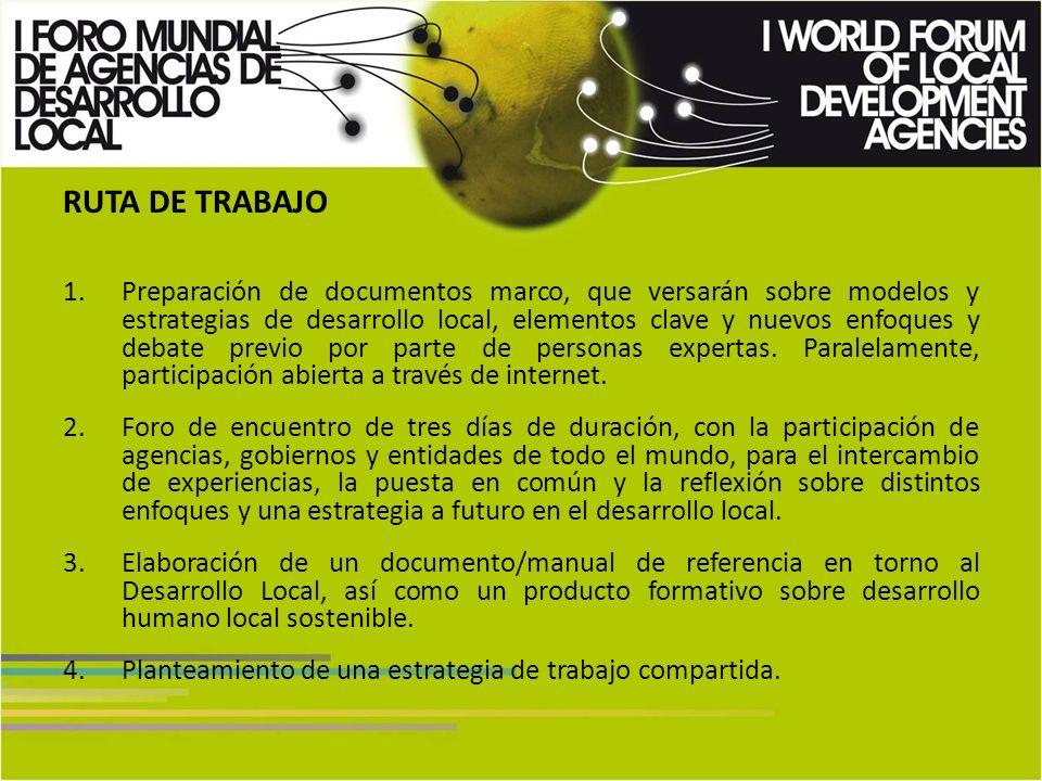 RUTA DE TRABAJO 1.Preparación de documentos marco, que versarán sobre modelos y estrategias de desarrollo local, elementos clave y nuevos enfoques y debate previo por parte de personas expertas.