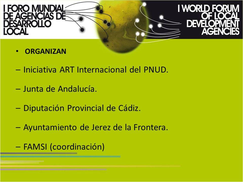 ORGANIZAN –Iniciativa ART Internacional del PNUD. –Junta de Andalucía.