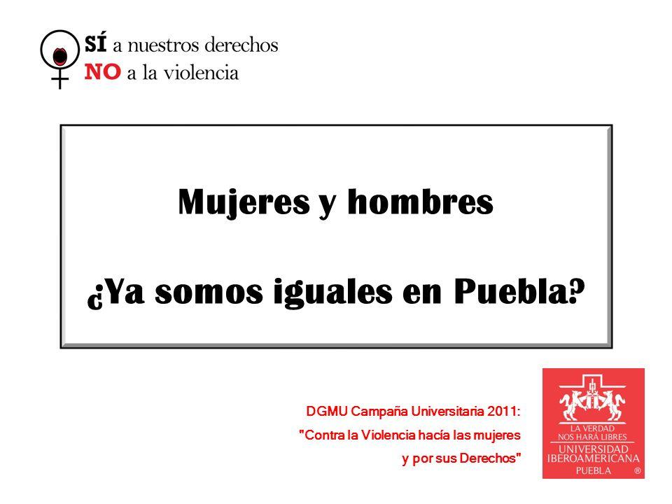 Mujeres y hombres ¿Ya somos iguales en Puebla.