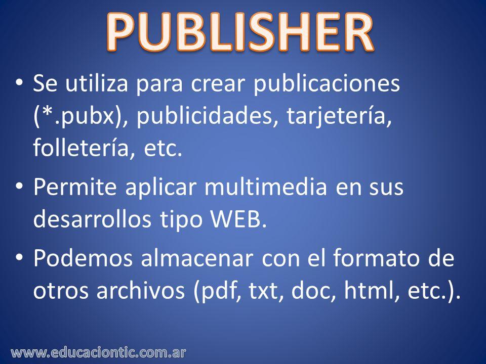Se utiliza para crear publicaciones (*.pubx), publicidades, tarjetería, folletería, etc. Permite aplicar multimedia en sus desarrollos tipo WEB. Podem
