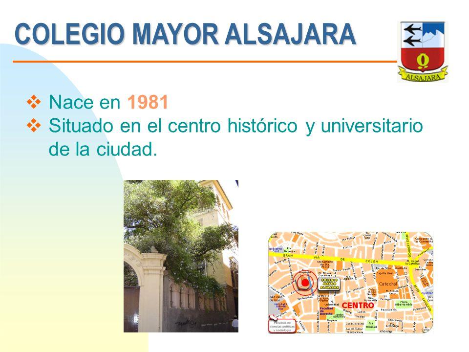 COLEGIO MAYOR ALSAJARA Nace en 1981 Situado en el centro histórico y universitario de la ciudad.