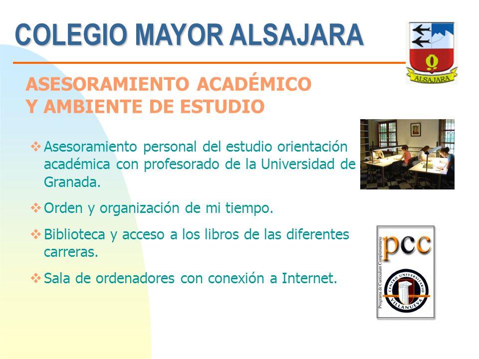 COLEGIO MAYOR ALSAJARA Asesoramiento personal del estudio orientación académica con profesorado de la Universidad de Granada. Orden y organización de