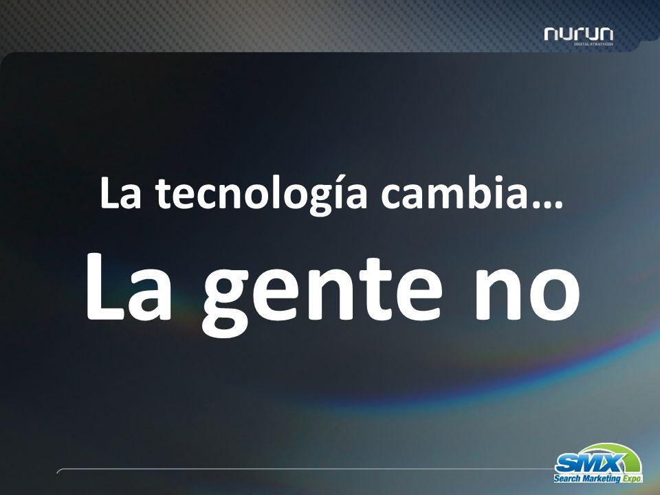 82 La tecnología cambia… La gente no
