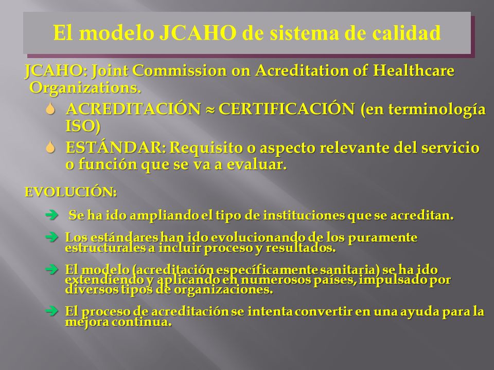 JCAHO: Joint Commission on Acreditation of Healthcare Organizations.