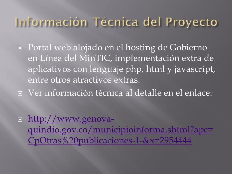 Portal web alojado en el hosting de Gobierno en Línea del MinTIC, implementación extra de aplicativos con lenguaje php, html y javascript, entre otros