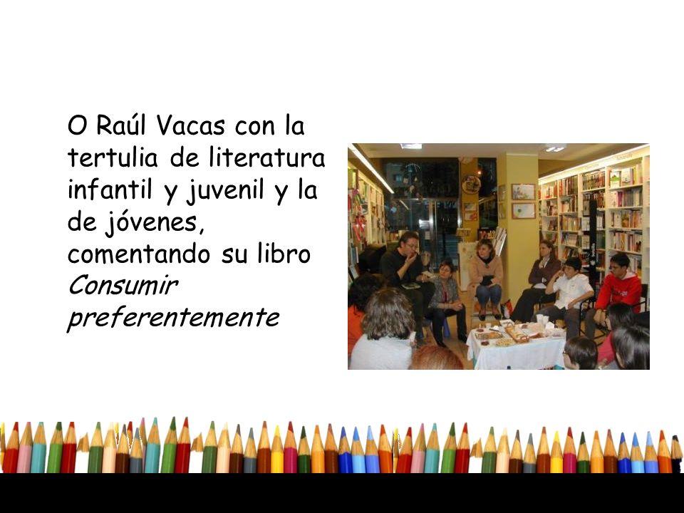 O Raúl Vacas con la tertulia de literatura infantil y juvenil y la de jóvenes, comentando su libro Consumir preferentemente
