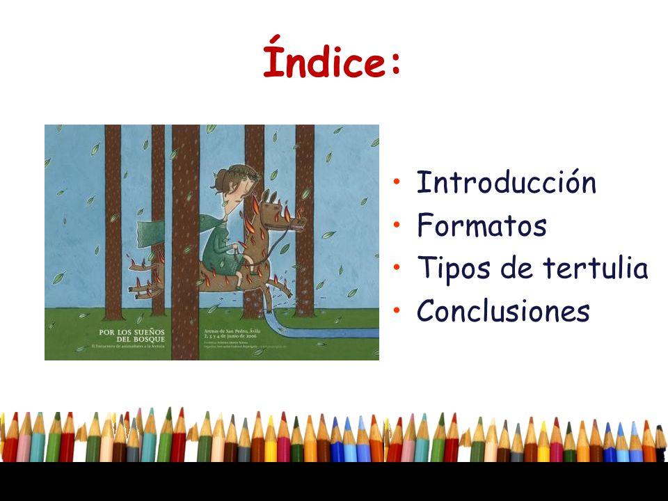 Índice: Introducción Formatos Tipos de tertulia Conclusiones