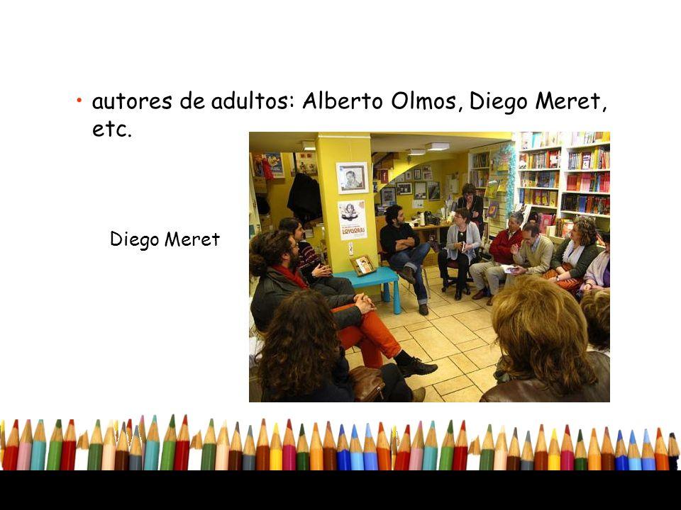 autores de adultos: Alberto Olmos, Diego Meret, etc. Diego Meret