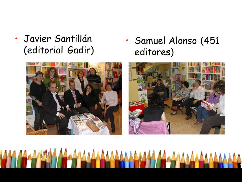 Javier Santillán (editorial Gadir) Samuel Alonso (451 editores)