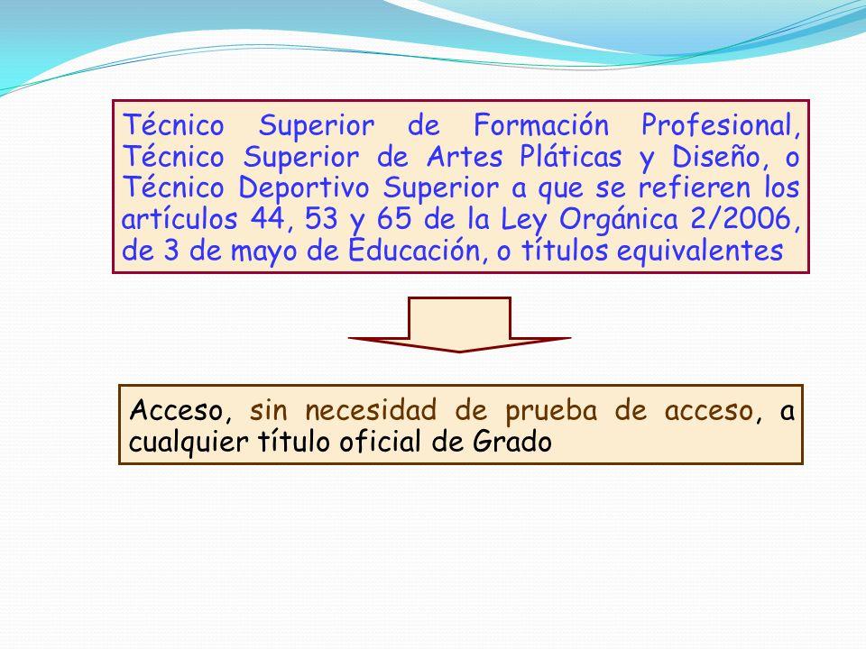 Técnico Superior de Formación Profesional, Técnico Superior de Artes Pláticas y Diseño, o Técnico Deportivo Superior a que se refieren los artículos 4