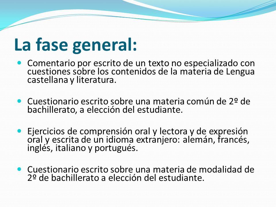 La fase general: Comentario por escrito de un texto no especializado con cuestiones sobre los contenidos de la materia de Lengua castellana y literatura.